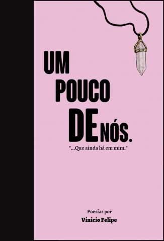Baixar Livro Um Pouco de Nós. - Vinicio Felipe em ePub PDF Mobi ou Ler Online