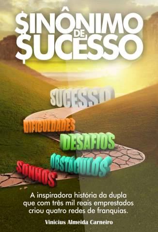 Baixar Livro Sinônimo de Sucesso: o Gps do Empreendedor - Vinicius Almeida em ePub PDF Mobi ou Ler Online
