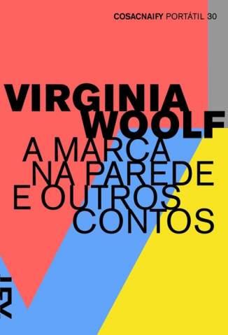 Baixar A Marca Na Parede e Outros Contos - Virginia Woolf ePub PDF Mobi ou Ler Online