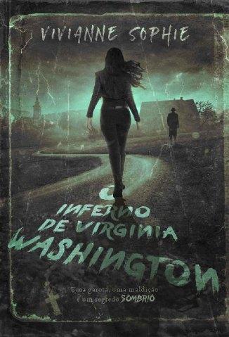 Baixar O Inferno de Virginia Washington - Vivianne Sophie em ePub Mobi PDF ou Ler Online