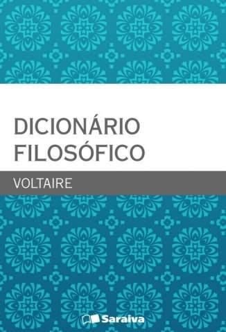 Baixar Dicionário Filosófico - Voltaire ePub PDF Mobi ou Ler Online