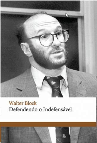 Baixar Defendendo o Indefensável - Walter Block ePub PDF Mobi ou Ler Online