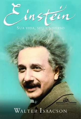 Baixar Livro Einstein. Sua Vida, Seu Universo - Walter Isaacson em ePub PDF Mobi ou Ler Online