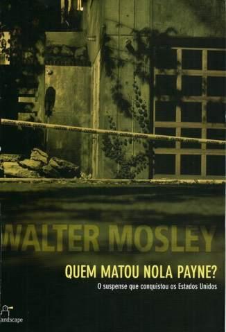 Baixar Quem Matou Nola Payne? - Walter Mosley ePub PDF Mobi ou Ler Online