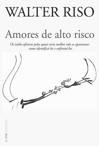 Baixar Livro Amores de Alto Risco - Walter Riso em ePub PDF Mobi ou Ler Online