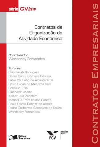 Baixar Contratos de Organização da Atividade Econômica - Série Gvlaw - Wanderley Fernandes ePub PDF Mobi ou Ler Online