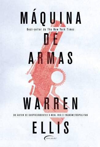 Baixar Máquina de Armas - Warren Ellis ePub PDF Mobi ou Ler Online