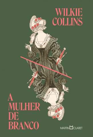 Baixar Livro A Mulher de Branco - Wilkie Collins em ePub PDF Mobi ou Ler Online