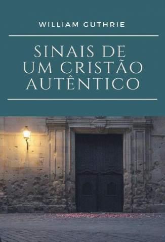 Baixar Livro Sinais de um Cristão Autêntico - William Guthrie em ePub PDF Mobi ou Ler Online