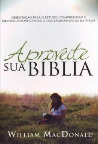 Baixar Livro Aproveite Sua Bíblia - William Macdonald em ePub PDF Mobi ou Ler Online