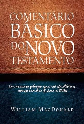Baixar Livro Comentario Basico do Novo Testamento - William Macdonald em ePub PDF Mobi ou Ler Online