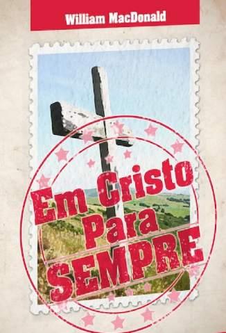 Baixar Livro Em Cristo para Sempre - William Macdonald em ePub PDF Mobi ou Ler Online