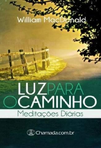 Baixar Livro Luz Para o Caminho - Meditações Diárias - William Macdonald em ePub PDF Mobi ou Ler Online
