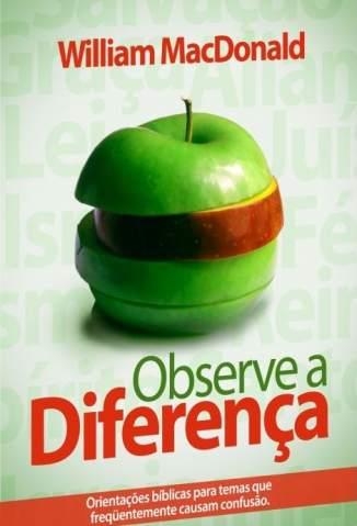 Baixar Livro Observe a Diferença - William Macdonald em ePub PDF Mobi ou Ler Online