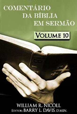 Baixar Livro Comentário da Bíblia Em Sermão Vol. 10 - William R. Nicoll em ePub PDF Mobi ou Ler Online
