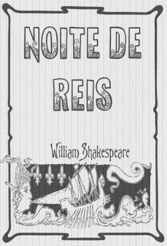 Baixar Noite de Reis - William Shakespeare ePub PDF Mobi ou Ler Online