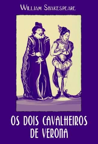 Baixar Os Dois Cavalheiros de Verona - William Shakespeare ePub PDF Mobi ou Ler Online