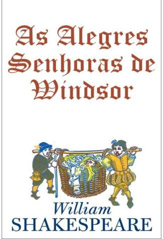 Baixar As Alegres Senhoras de Windsor - William Shakespeare ePub PDF Mobi ou Ler Online