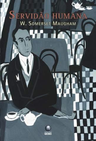 Baixar Livro A Servidão Humana - William Somerset Maugham em ePub PDF Mobi ou Ler Online