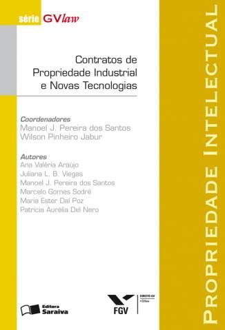 Baixar Contratos de Propriedade Industrial e Novas Tecnologias - Série Gvlaw - Wilson Pinheiro Santos  ePub PDF Mobi ou Ler Online