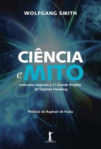 Baixar Livro Ciência e Mito - Wolfgang Smith em ePub PDF Mobi ou Ler Online