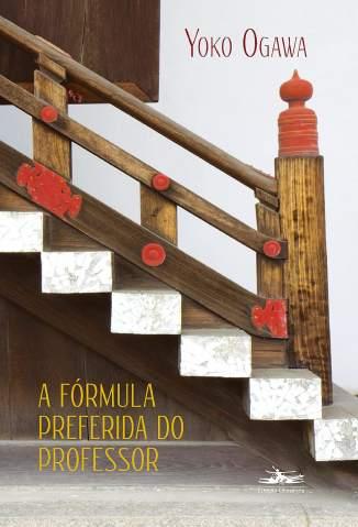 Baixar Livro A Fórmula Preferida do Professor - Yoko Ogawa em ePub PDF Mobi ou Ler Online