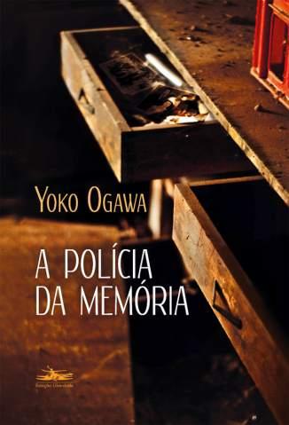 Baixar Livro A Polícia da Memória - Yoko Ogawa em ePub PDF Mobi ou Ler Online