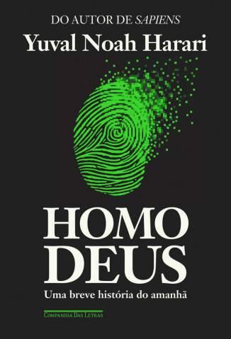 Baixar Livro Homo Deus: uma Breve História do Amanhã - Yuval Noah Harari  em ePub PDF Mobi ou Ler Online