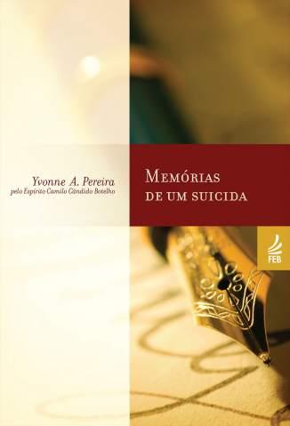Baixar Livro Memórias de um Suicida - Yvonne A. Pereira em ePub PDF Mobi ou Ler Online