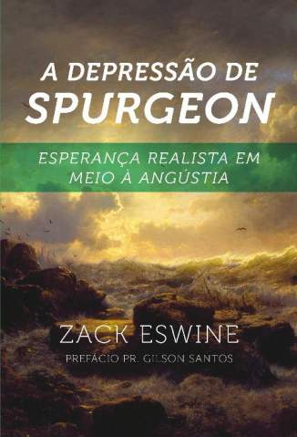 Baixar Livro A Depressão de Spurgeon - Zack Eswine em ePub PDF Mobi ou Ler Online