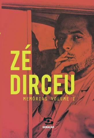 Baixar Livro Zé Dirceu: Memórias - Livro 1 - Zé Dirceu em ePub PDF Mobi ou Ler Online
