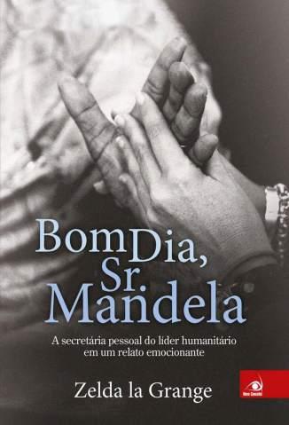 Baixar Livro Bom Dia, Sr. Mandela - Zelda La Grange em ePub PDF Mobi ou Ler Online