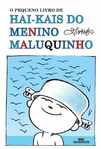 Baixar O Pequeno Livro de Hai-Kais do Menino Maluquinho - Ziraldo ePub PDF Mobi ou Ler Online
