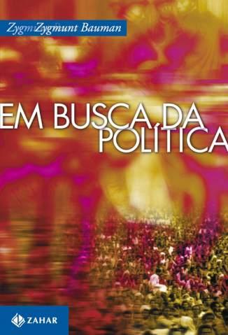 Baixar Livro Em Busca da Política - Zygmunt Bauman em ePub PDF Mobi ou Ler Online