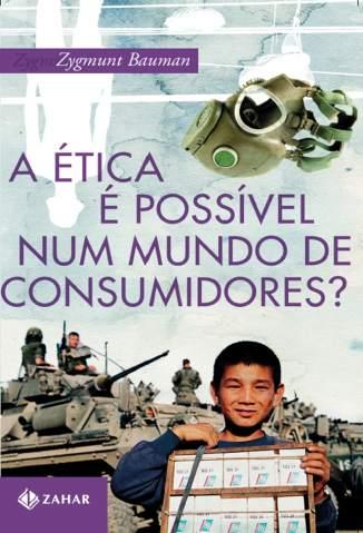 Baixar Livro A Ética é Possível Num Mundo de Consumidores? - Zygmunt Bauman em ePub PDF Mobi ou Ler Online